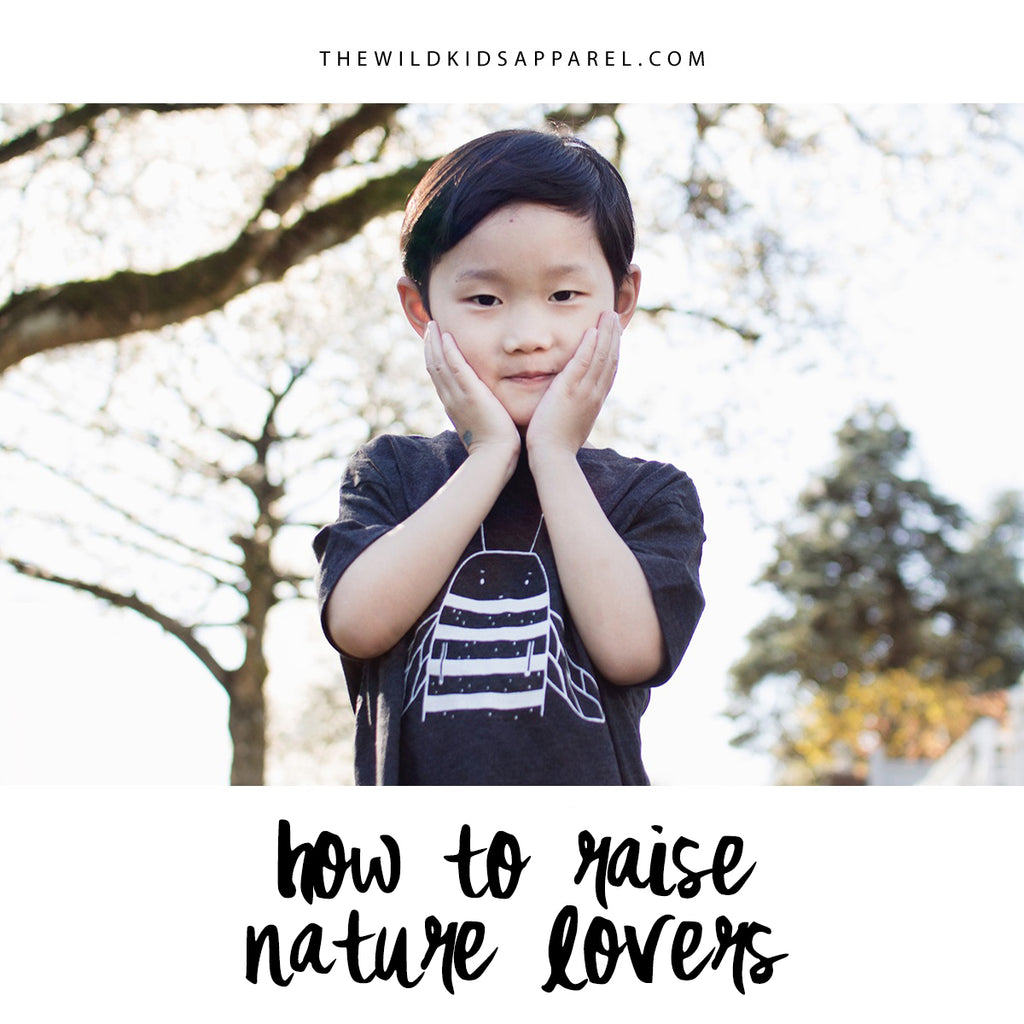 10 ways to encourage your kids to love nature