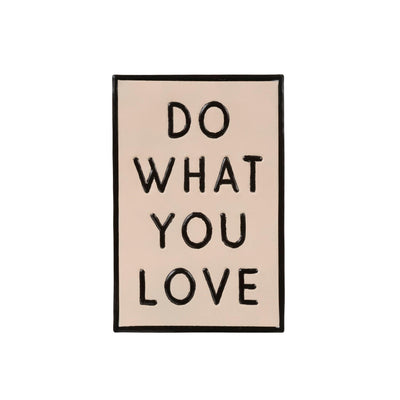 Do What You Love Sign