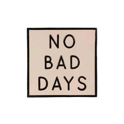 No Bad Days Sign
