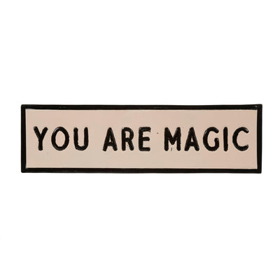 You Are Magic Sign