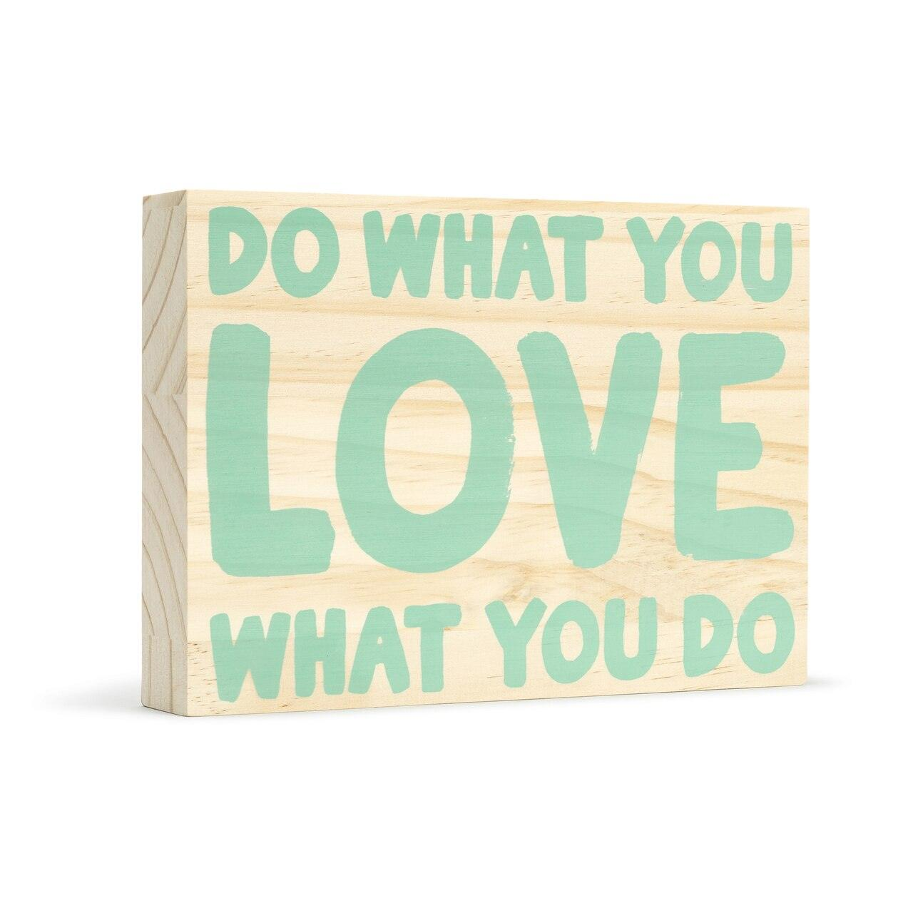 Do What You Love - Wood Sign