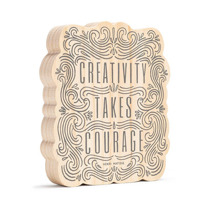 Creativity Takes Courage - Wood Sign