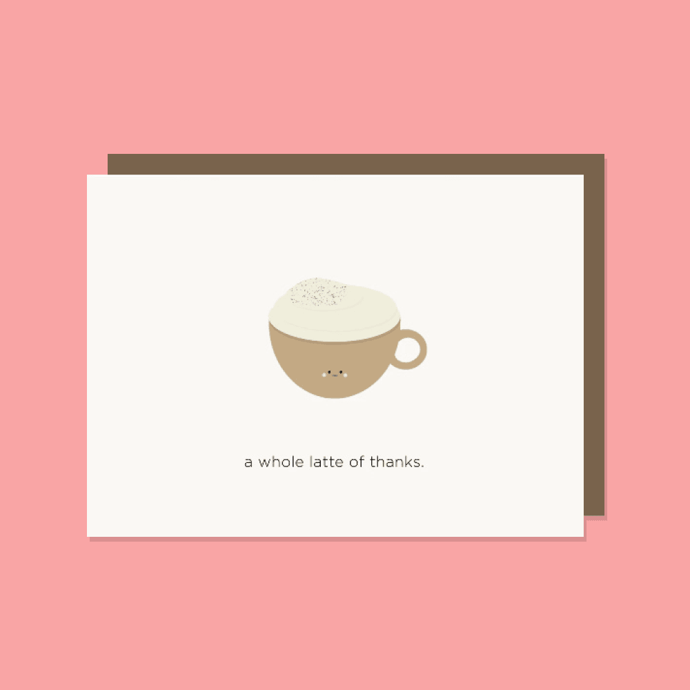A Whole Latte Of Thanks Card
