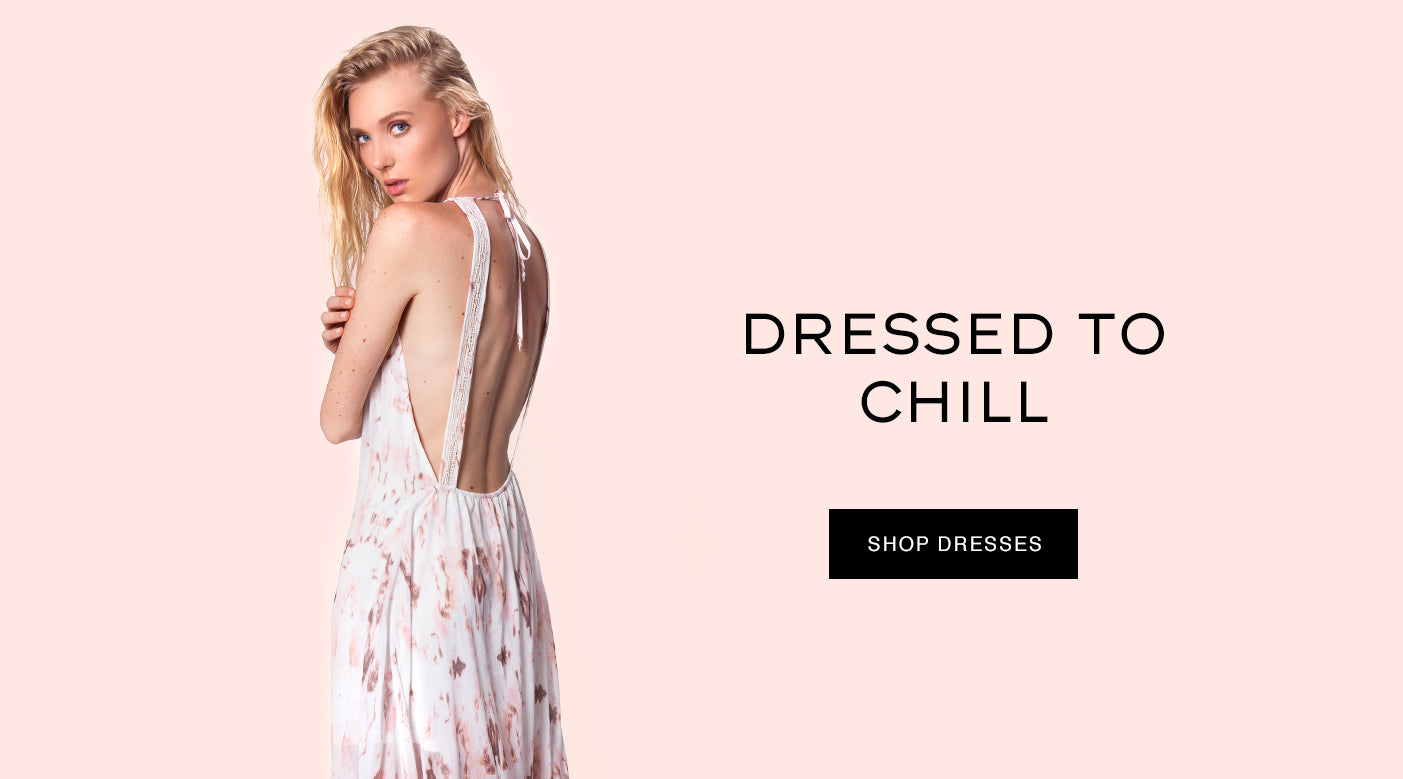 Dressed To Chill | Shop Dresses