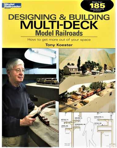 Kalmbach 12434 Model Railroader's Designing & Building Multi-Deck Model Railroads by Tony Koester