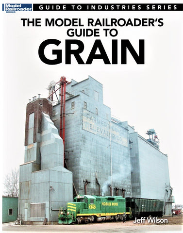 Kalmbach 12481 Model Railroader's Guide to Grain by Jeff Wilson