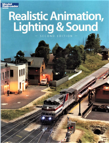 Kalmbach 12471 Model Railroader's Realistic Animation, Lighting & Sound Book