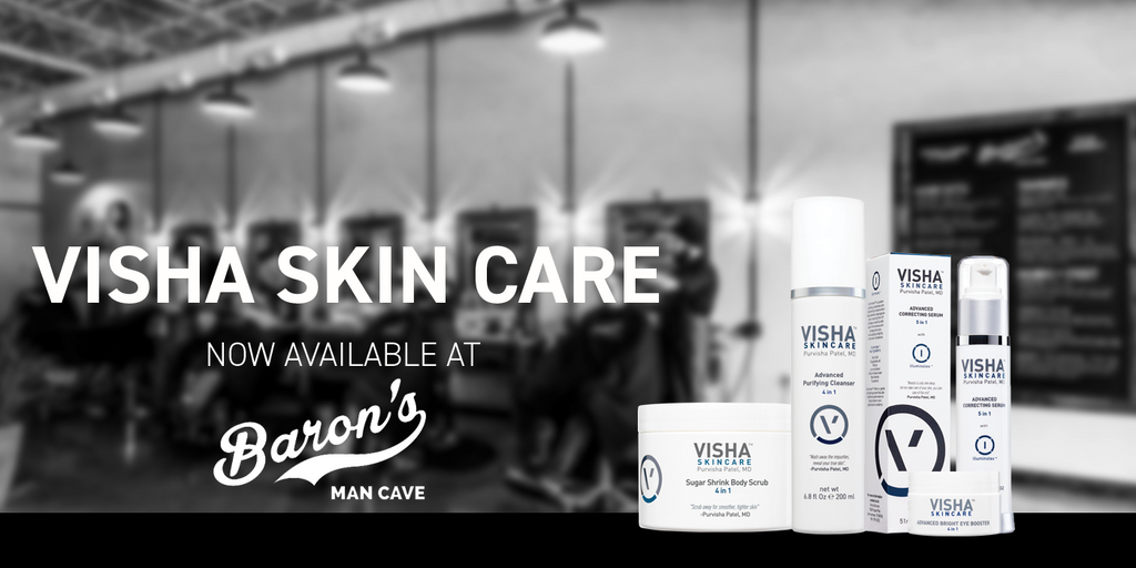 Baron's Man Cave now offering Visha Skincare products for treatments, retail purchases