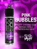 Pink Bubbles (Drip Down by IVG)