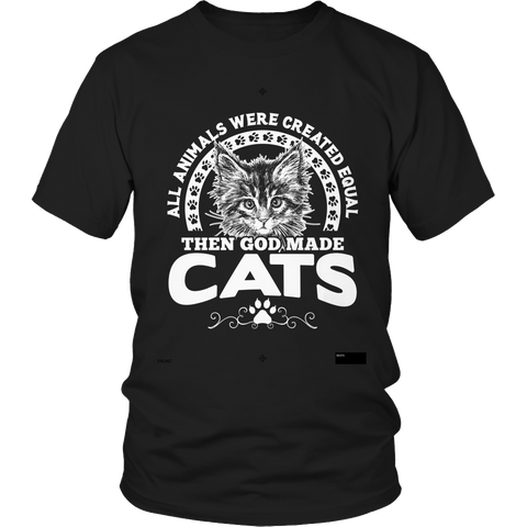 All Animals Were Created Equal Then God Made Cats Tshirt