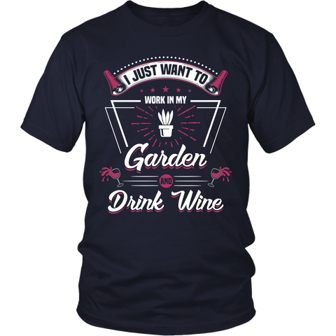 Work In My Garden And Drink Wine Tshirt