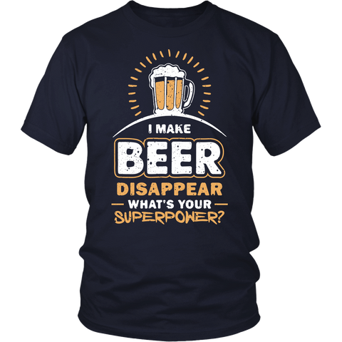 I Make Beer Disappear Tshirt