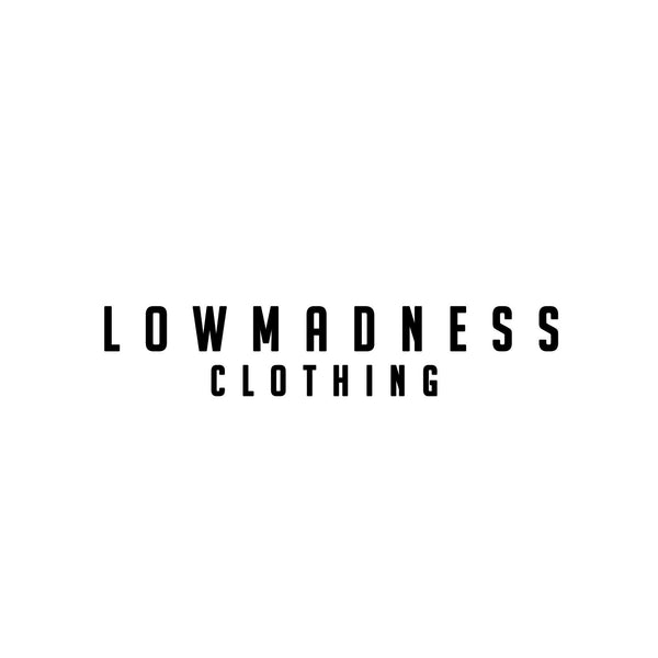 LowMadness Clothing
