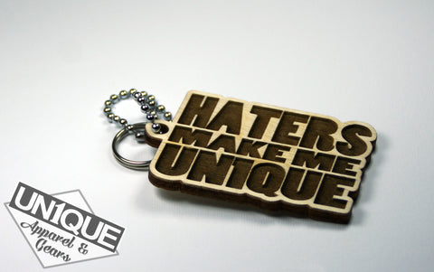 """HATERS MAKE ME UN1QUE"" Portachiave in legno, Wood Keyrings - Un1que Apparel & Gears"