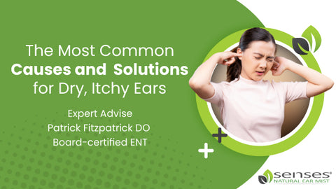 Most Common Causes and Solutions for Dry, Itchy Ears