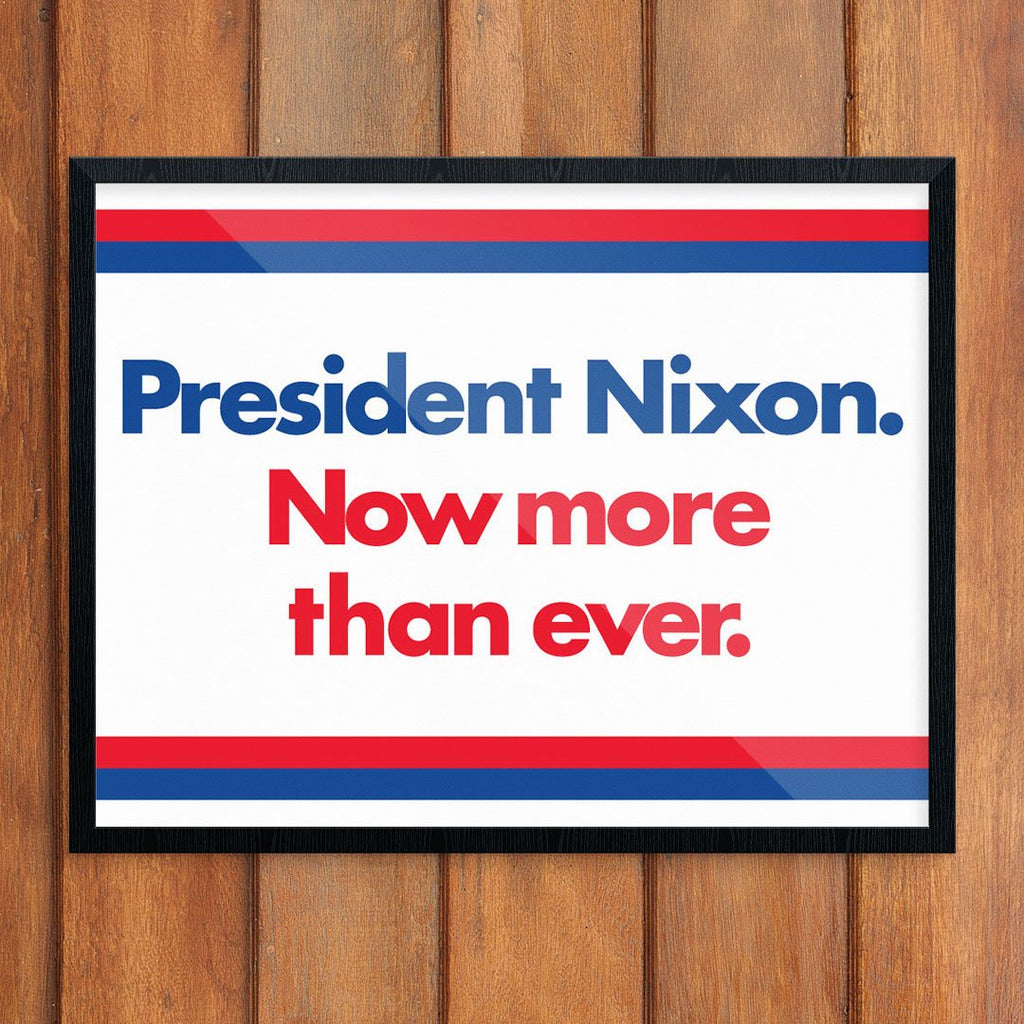 President Nixon Now More Than Ever Political Poster Print
