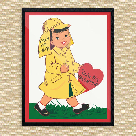 Rain or Shine You're My Valentine Print