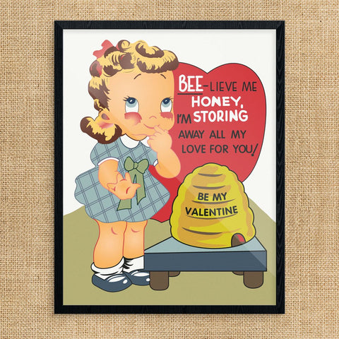 Bee-live Me Honey Valentine's Day Print