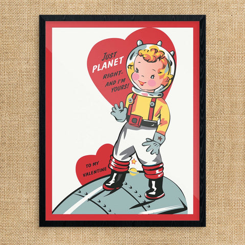 Just Planet Right Valentine Print