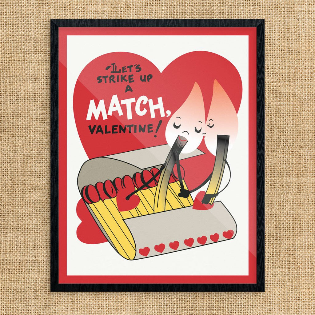 Let's Strike Up A Match Valentine Print