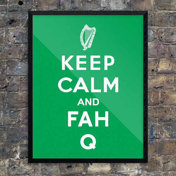Keep Calm & Fah Q Print