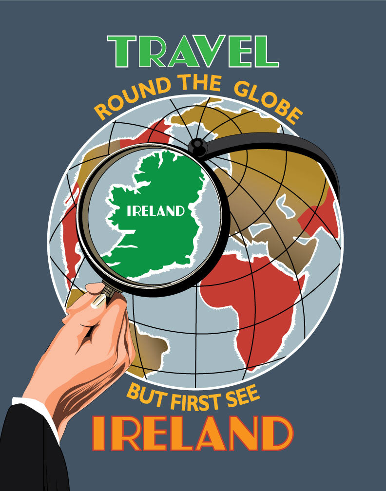Travel Around the World but First See Ireland Magnet