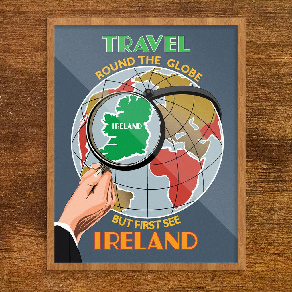 Travel Around the World but First See Ireland 11 x 14 Print