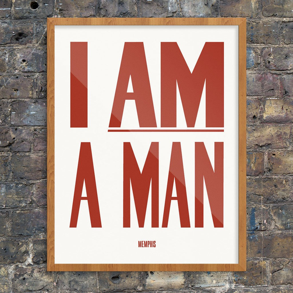 I Am A Man Civil Rights Protest Poster Print