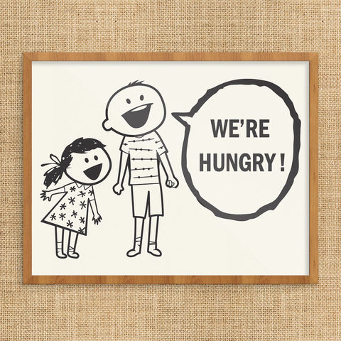 We're Hungry Kids Print