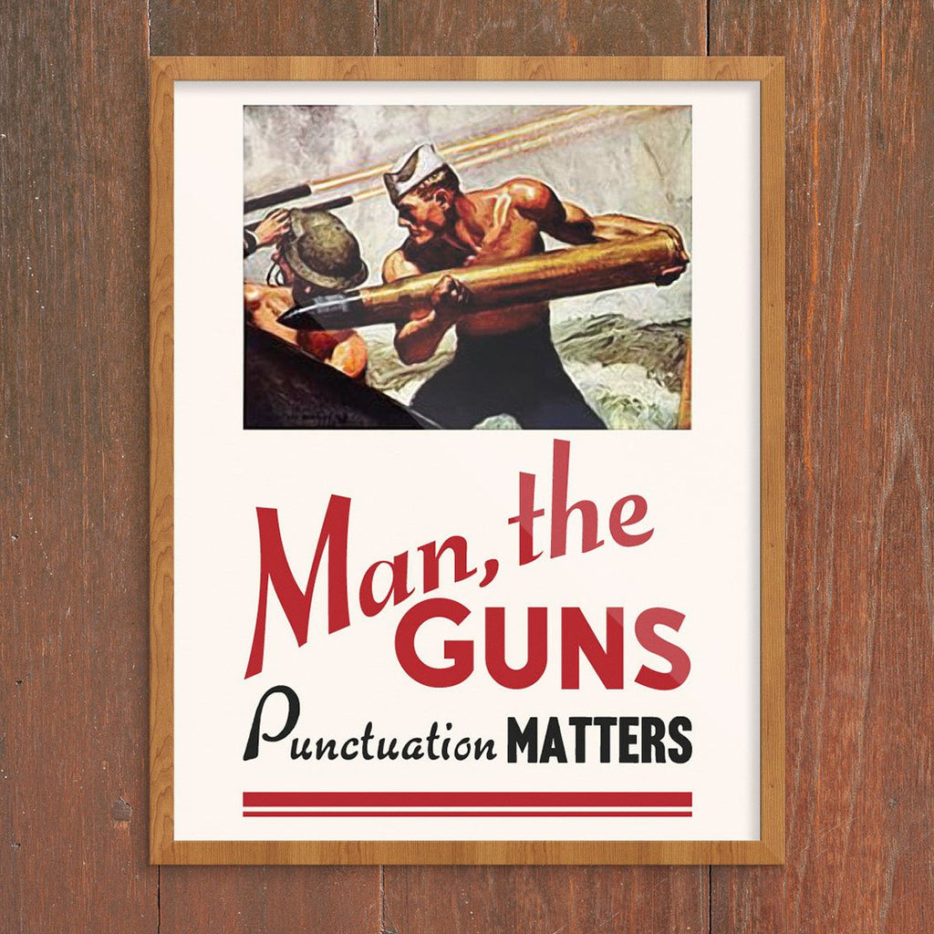 Man, the Guns! Punctuation Matters Print