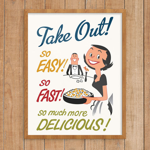 Take Out, So Easy, So Fast! 11 x 14 Print