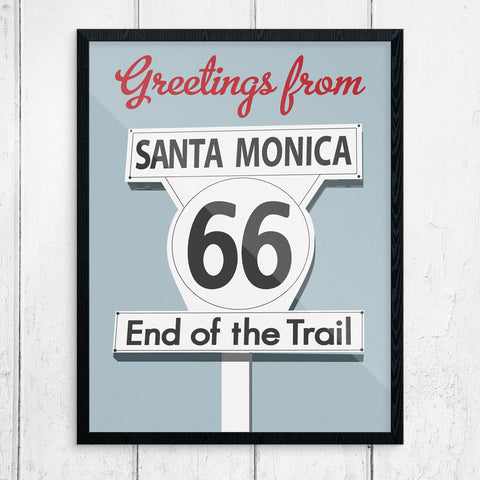 Greetings From RTE 66 Santa Monica End of Trail 11 x 14 Print