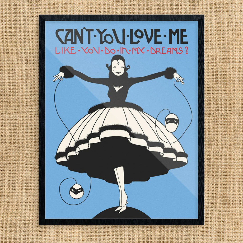 Can't You Love Me Like You Do In My Dreams Print