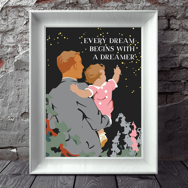 Every Dream Begins with a Dreamer 11 x 14 Print