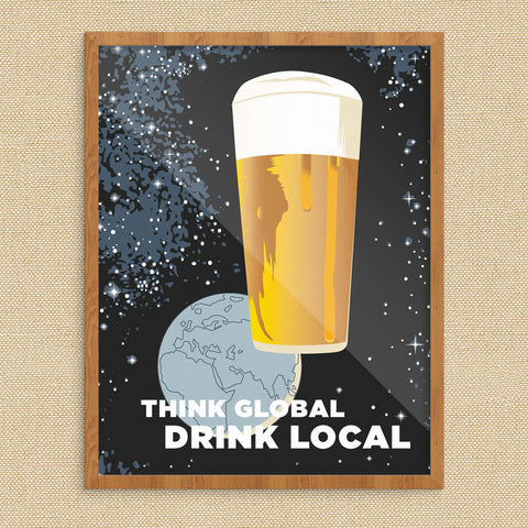 Think Global Drink Local 11 x 14 Print
