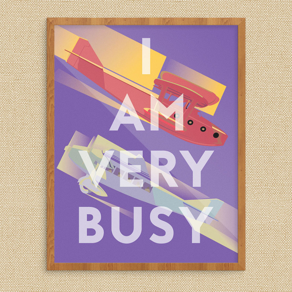 I Am Very Busy Planes 11 x 14 Print