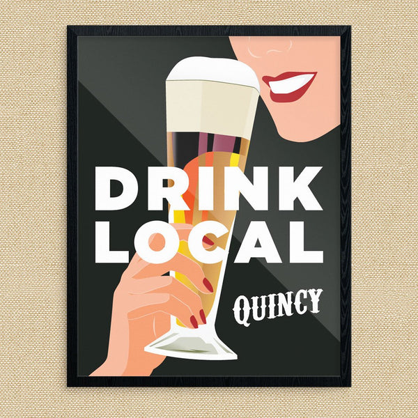 Drink Local Quincy Tasty Beer Print