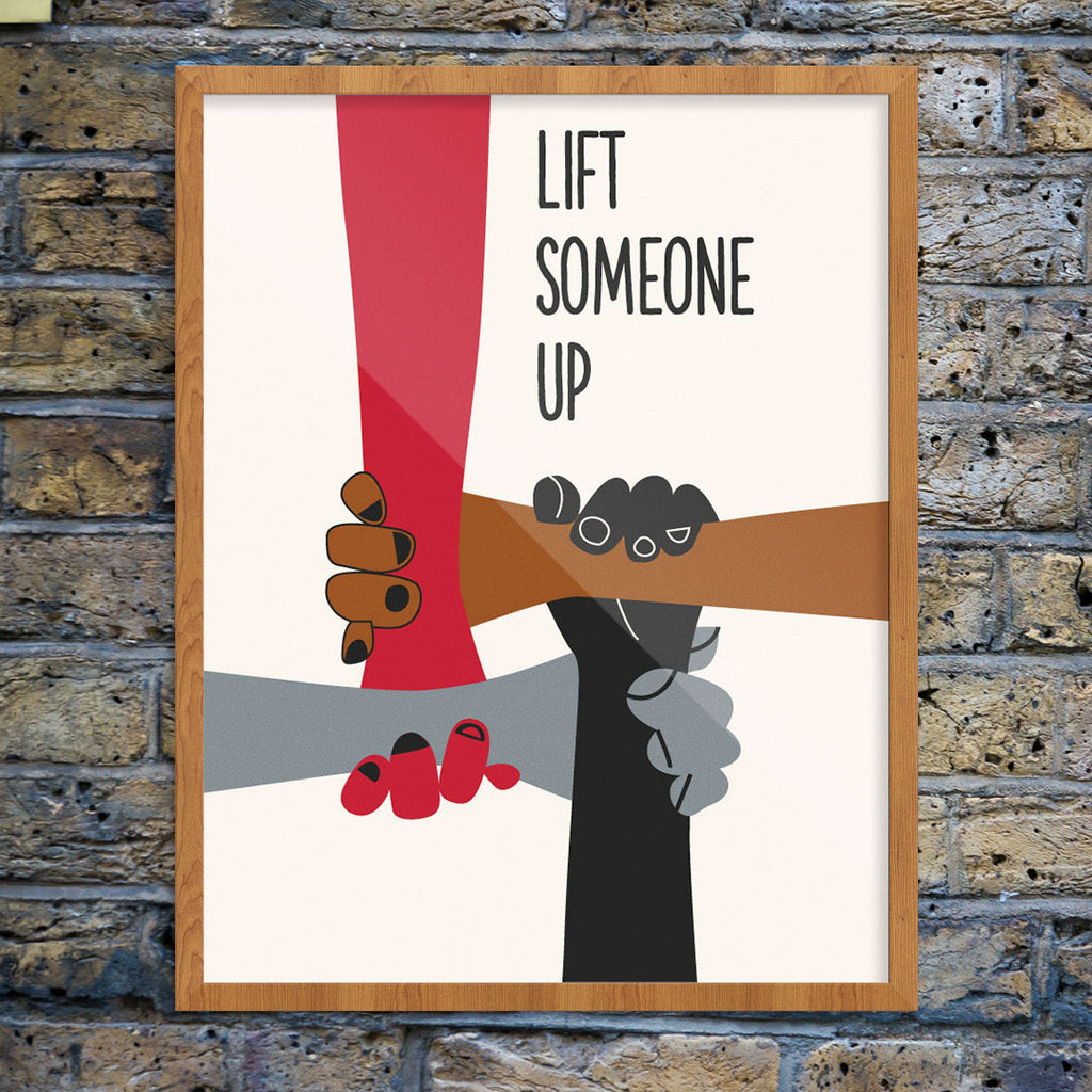 Lift Someone Up 11 x 14 Print