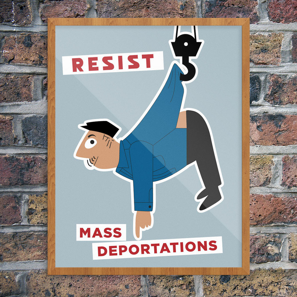 Resist Mass Deportations 11 x 14 Print