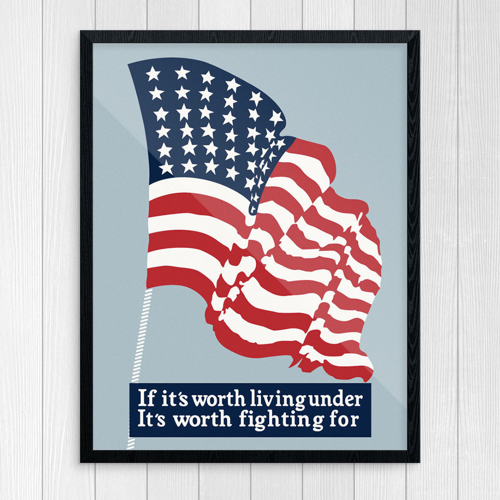 USA Flag If It's Worth Living Under It's Worth Fighting For 11 x 14 Print