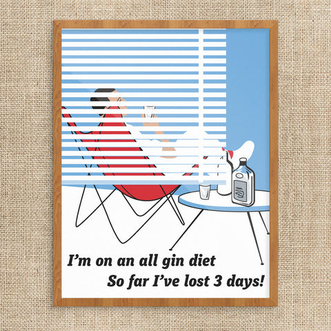 I'm on an All Gin Diet 11 x 14 Print