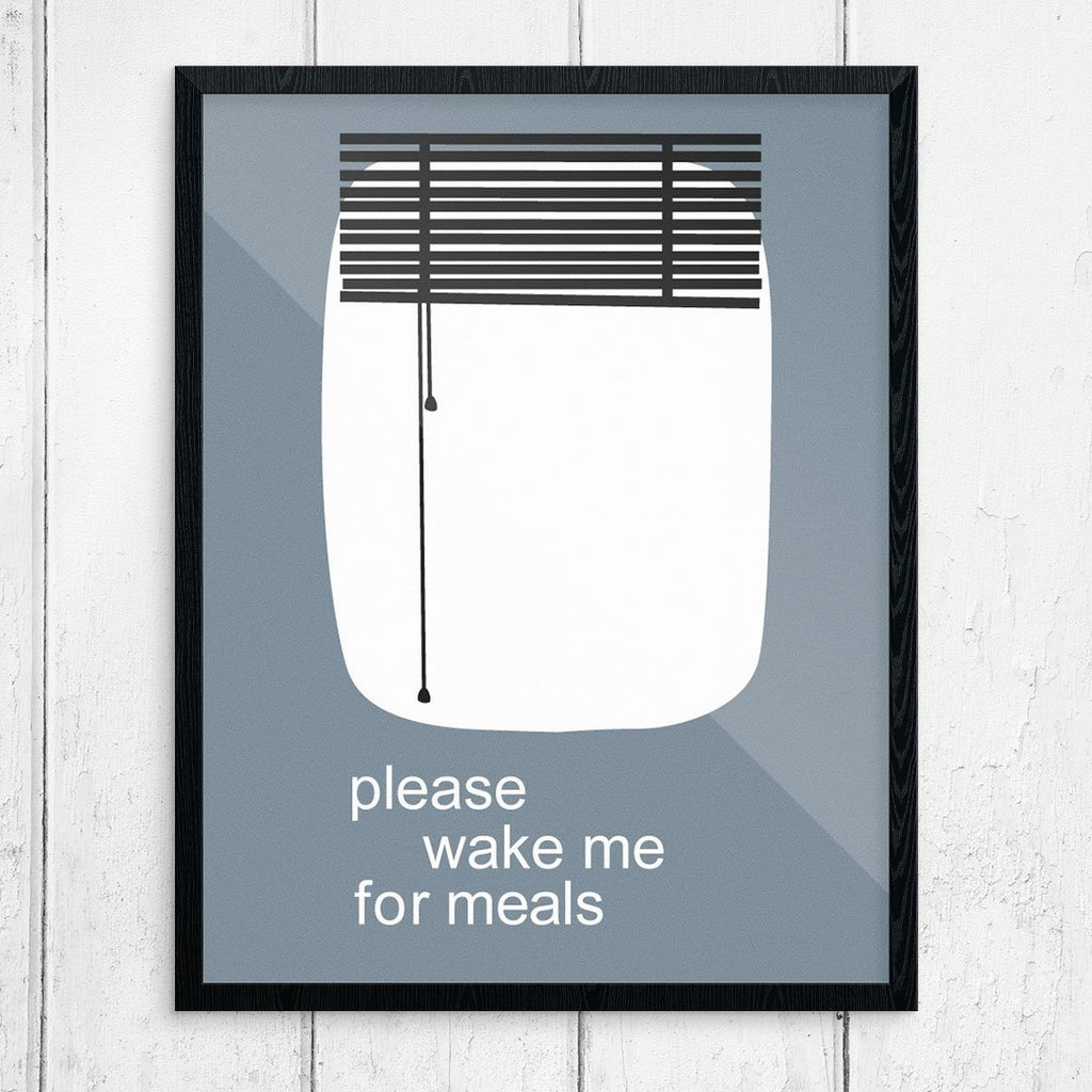 Please Wake Me For Meals Print