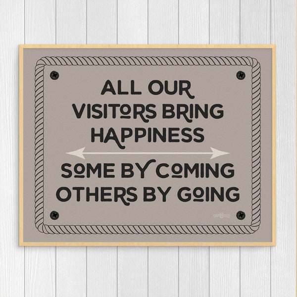 All Our Visitirs Bring Happiness 11 x 14 Print