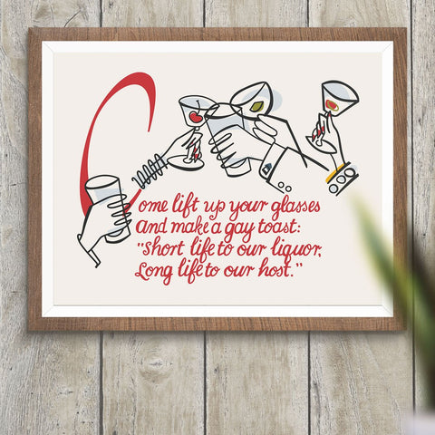 Come Lift Up Your Glasses Toast 11 x 14 Print