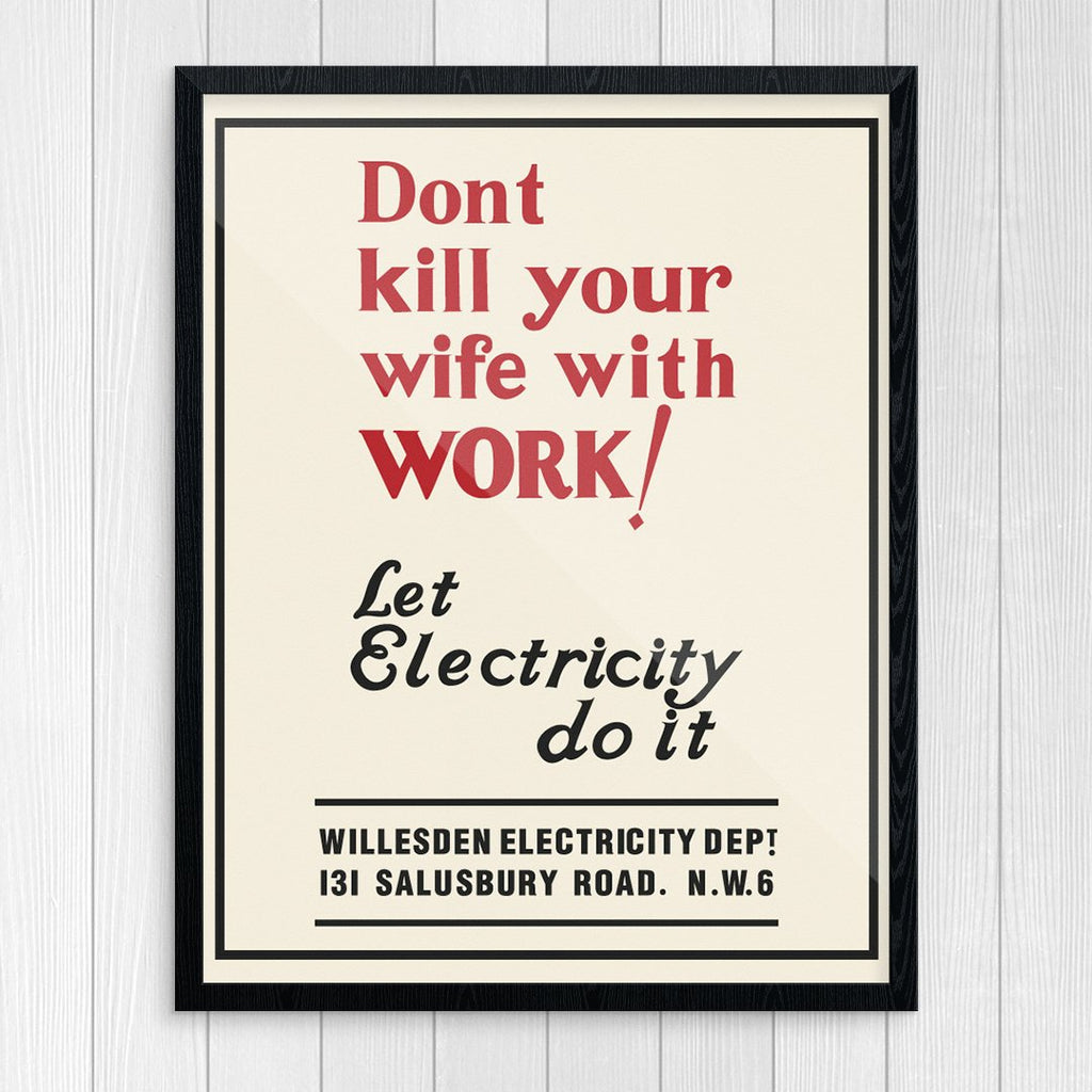 Don't Kill Your Wife With Work 11 x 14 Print
