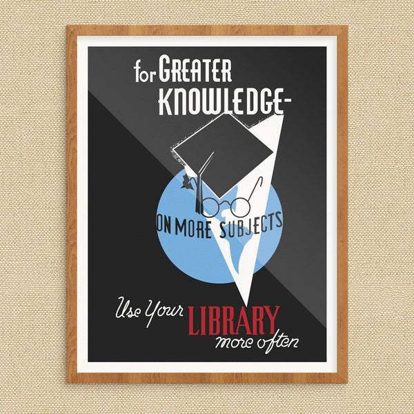 For Greater Knowledge Use Your Library Print