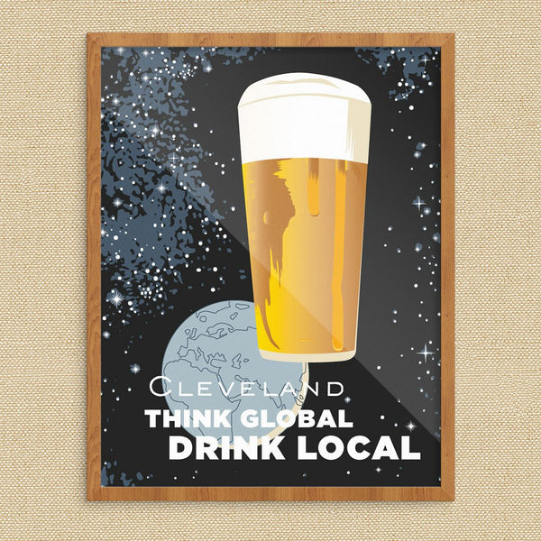 Cleveland Think Global Drink Local Print