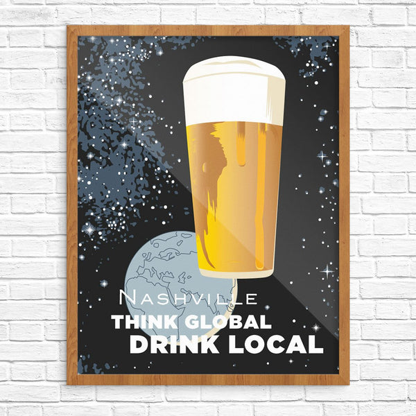 Nashville Think Global Drink Local Print