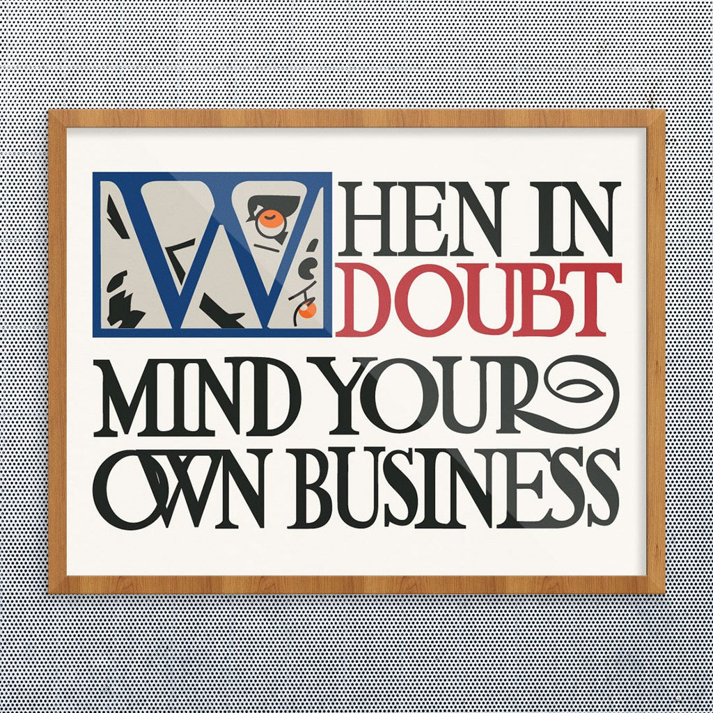 When In Doubt Mind Your Own Business Print