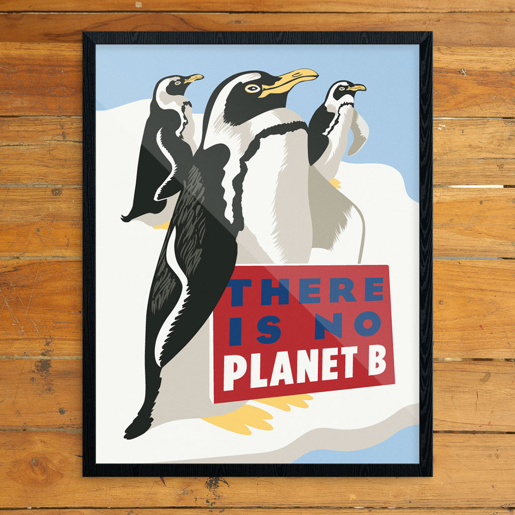 There Is No Planet B Global Warming Penguins 11 x 14 Prints